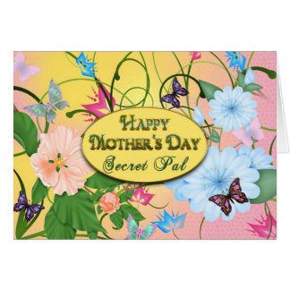 MOTHER'S DAY - SECRET PAL - BUTTERFLIES/FLOWERS CARD