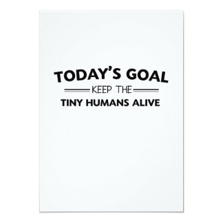 Mother's Day Today's Goal Keep Tiny Humans Alive Card