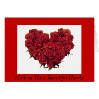 Mothers Have Beautiful Hearts Greeting Card