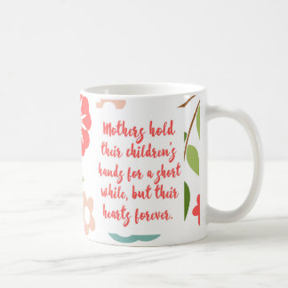 Mothers Hold Their Children Quote Coffee Mug