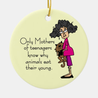 Mothers of Teenagers Round Ceramic Decoration