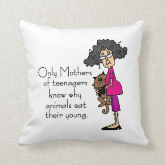 Mothers of Teenagers Throw Cushion