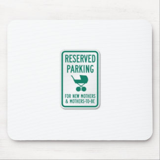 Mothers to be Reserved Parking Mouse Pad