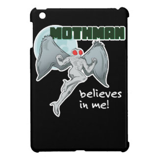 Mothman Believes in Me! | Point Pleasant, WV Case For The iPad Mini