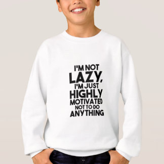 Motivated Not To Do Anything Sweatshirt