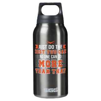Motivation Do Best You Can No One Can Do More Insulated Water Bottle