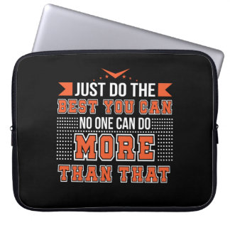 Motivation Do Best You Can No One Can Do More Laptop Sleeve