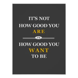 Motivation: How Good Do You Want To Be Poster