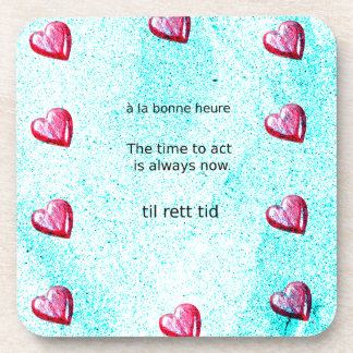 Motivation: The time to act is always now. Coaster