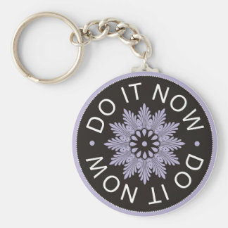 Motivational 3 Word Quotes ~Do It Now~ Keychain