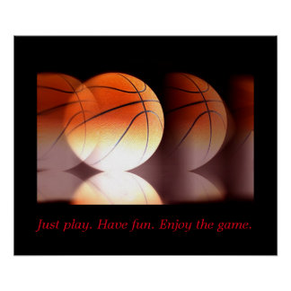 Motivational Basketball - Play Have Fun Enjoy Game Poster