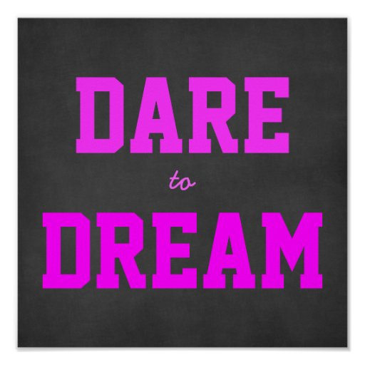 Motivational Dare to Dream Poster Print