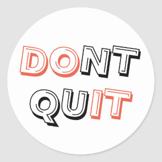 Motivational Don't Quit (Do It) typography Classic Round Sticker