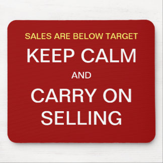 Motivational Funny Sales Slogan Keep Calm Selling Mouse Pad