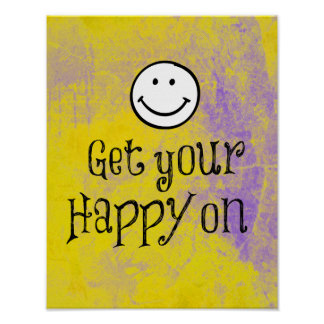 Motivational Get Your Happy On Quote Poster