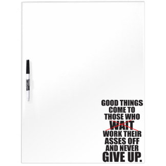 Motivational - Good Things Come To Those Who Work Dry Erase Board