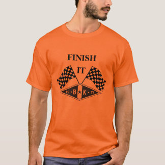 Motivational & Inspirational T-Shirts: Finish It T-Shirt