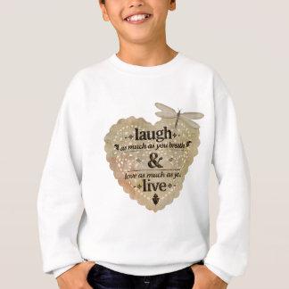 motivational laugh love sweatshirt