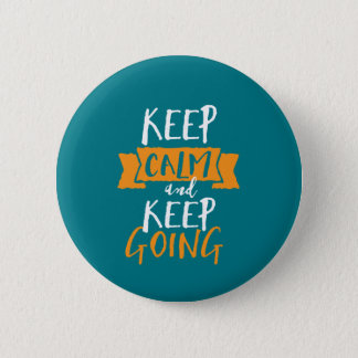 Motivational Life Quote Keep Calm Keep Going 6 Cm Round Badge