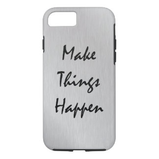 Motivational Make Things Happen Quote iPhone 8/7 Case