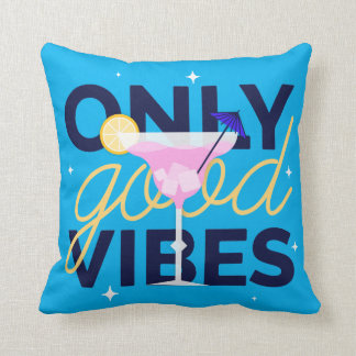 Motivational only good vibes cocktail party cushion