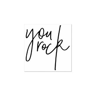 MOTIVATIONAL POSITIVE hand lettered you rock Rubber Stamp