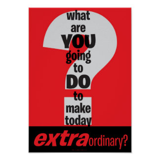 Motivational Poster - Make Today Extraordinary