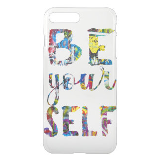 Motivational quote Be yourself iPhone 7 Plus Case