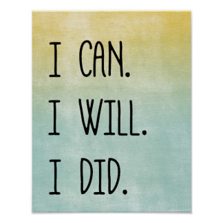 Motivational Quote. I can, I will, I did Poster