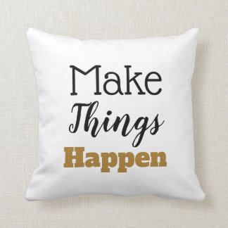 Motivational Quote Make Things Happen Typography Cushion