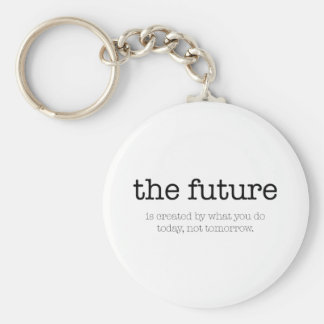 Motivational quote: 'The future' Key Ring