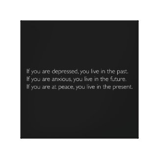 Motivational Quote To Live In The Present Canvas Print