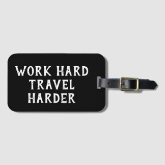 Motivational Quote Work Hard Travel Harder Luggage Tag
