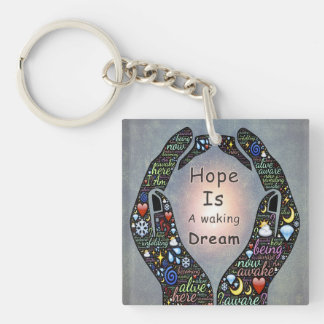 Motivational quotes about Dreams and hopes Double-Sided Square Acrylic Key Ring