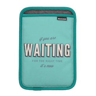 Motivational retro type The right time is now iPad Mini Sleeves