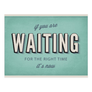Motivational retro type The right time is now Postcard