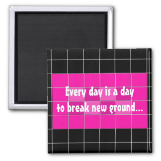 Motivational Saying on Pink and Black Tiles Magnet