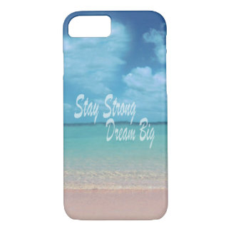 Motivational,Stay Strong.Dream Big iPhone 7 Case