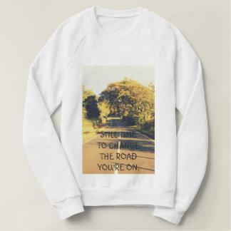 Motivational Sweatshirt with empty road