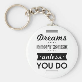 Motivational Words about Dreams and Work Key Ring