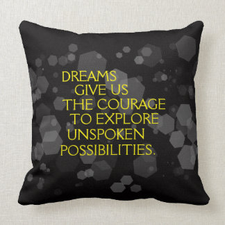 Motivational Words: Dreams Give Us the Courage ... Throw Pillow