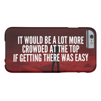 Motivational Words - Getting To The Top Barely There iPhone 6 Case