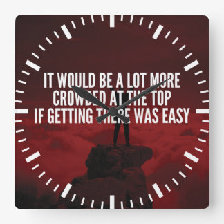 Motivational Words - Getting To The Top Square Wall Clock