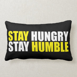 Motivational Words - Stay Hungry, Stay Humble Lumbar Cushion