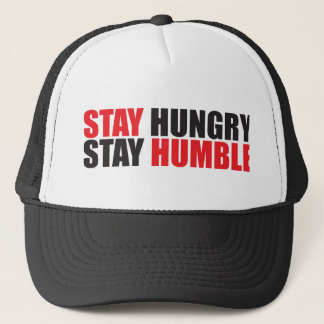 Motivational Words - Stay Hungry, Stay Humble Trucker Hat