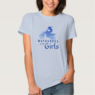 Motocross is for Girls Shirts