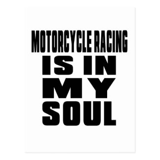 MOTORCYCLE RACING IS IN MY SOUL POSTCARD