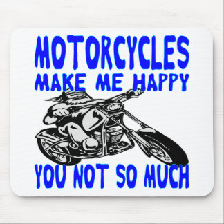 Motorcycles Make Me Happy You Not So Much  2 Mouse Pad