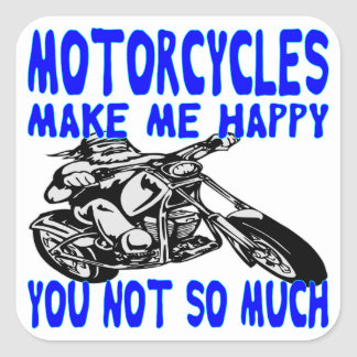 Motorcycles Make Me Happy You Not So Much  2 Square Sticker