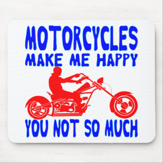 Motorcycles Make Me Happy You Not So Much Mouse Pad
